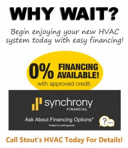 Stout's HVAC offers financing through synchrony Financial.
